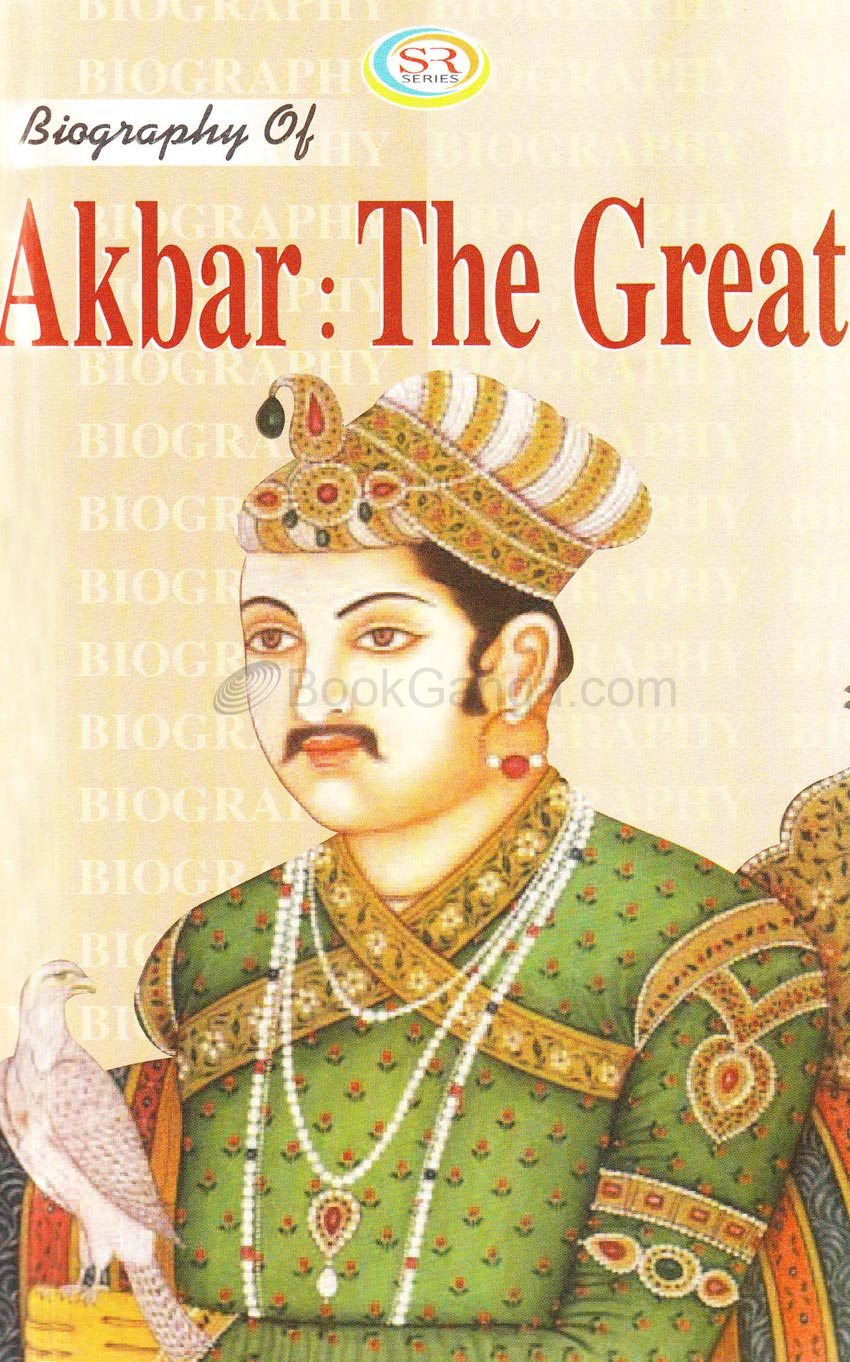 akbar the great biography