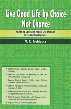 Live Good Life by Choice Not Chance by M. R. Joshipura - Kusum Prakashan