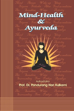 MIND-HEALTH and AYURVEDA by Pandurang Kulkarni - Deerghayu International