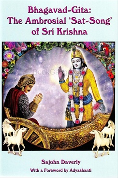 Bhagavad-Gita: The Ambrosial 'Sat-Song' of Sri Krishna