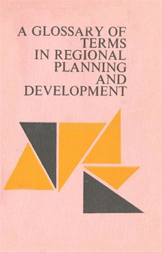 A Glossary Of Terms In Regional Planning And Development - Abhinav Publications