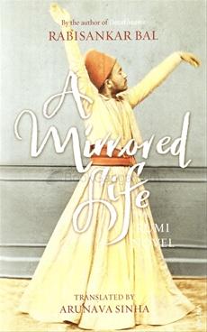 A Mirrored Life : The Rumi Novel