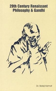 20th Century Renaissant Philosophy & Gandhi