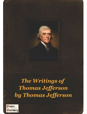 writings of thomas jefferson The writings of thomas jefferson has 8 ratings and 0 reviews notes on virginia, parliamentary manual, official papers, messages and addresses, and other.