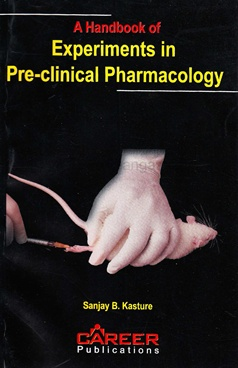 A Handbook of Experiments in Pre-clinical Pharmacology