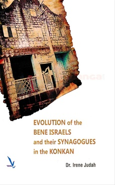 Evolution Of The Bene Israels And Theeir Synagogues In The Konkan