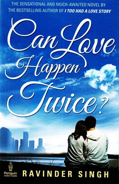 Can Love Happen Twice ? by Ravinder Singh - Penguin India