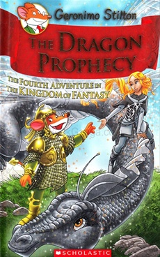 Dragon Prophecy : The Fourth Adventure In The Kingdom Of Fantasy Book