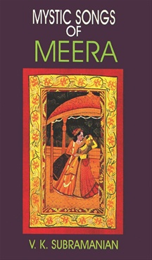 Mystic Songs Of Meera by V. K. Subramanian - Abhinav Publications