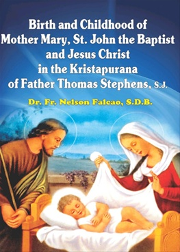 Birth And Childhood Of Mother Mary, Saint John The Baptist And Jesus Christ In The Khristpurana Of Father Thomas Stephens S. J.(English)