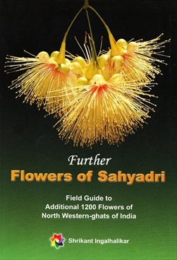 Further Flowers Of Sahyadri (1200 Flowers) by Shrikant Ingalhalikar - Corolla Publications