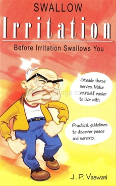 SWALLOW IRRITATION BEFORE IRRITATION SWALLOWS YOU