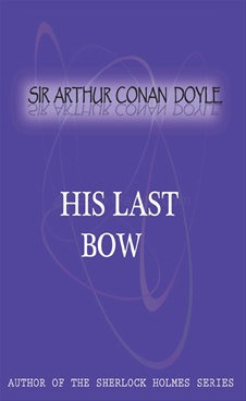 His Last Bow by Arthur Conan Doyle - Zhingoora Books
