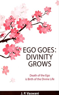 EGO GOES : DIVINITY GROWS