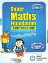 Super Maths Foundation - Subtraction - Volume - 2
