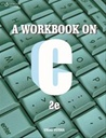 A Workbook on C : 2nd Ediotion