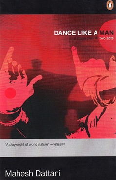 Dance Like a Man : A Stage play in two