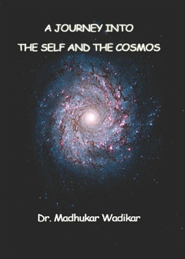 A Journey Into The Self And The Cosmos