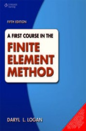 A First Course in the Finite Element Method : 5th Edition
