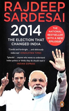 2014: The Election That Changed India