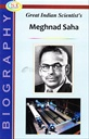 Great Indian Scientist's Meghanad Saha