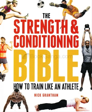 The Strength and Conditioning Bible