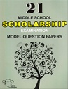 21 Middle School Scholarship Examination Model Question Papers Set