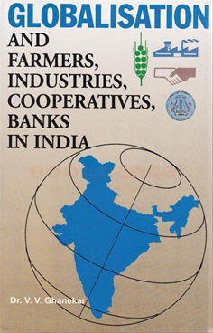 Globalisation And Farmers Industries Cooperatives Banks In India
