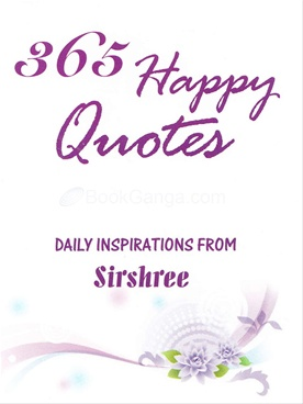 365 Happy Quotes - Daily Inspirations From Sirshree