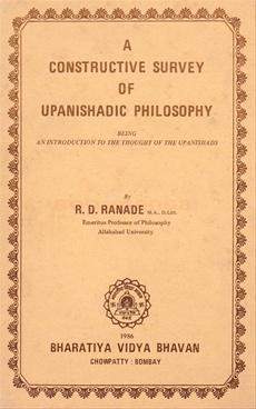 A Constructive Survey Of Upanishadic Philosophy