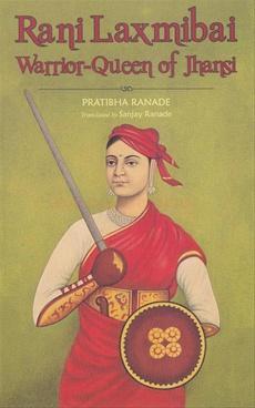 Rani Laxmibai Warrior Queen Of Jhansi