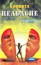 Goodbye Headache
