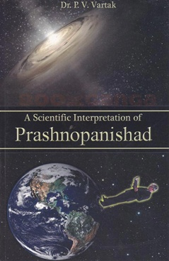 A scientific Interpretation of Prashnopanishad
