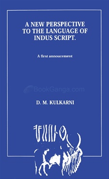 A New Perspective To The Language Of Indus Script