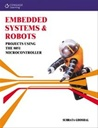 Embedded Systems & Robots: Projects Using The 8051 Microcontroller