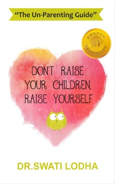 Don't Raise Your Children, Raise Yourself