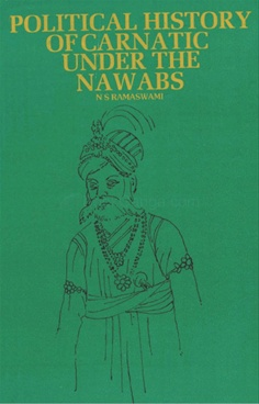 Political History Of Carnatic Under The Nawabs