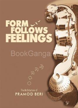 Form Follows Feelings-A Monograph