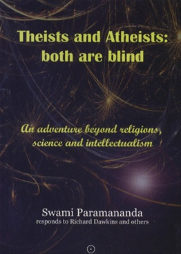 Theists and Atheists: Both Are Blind