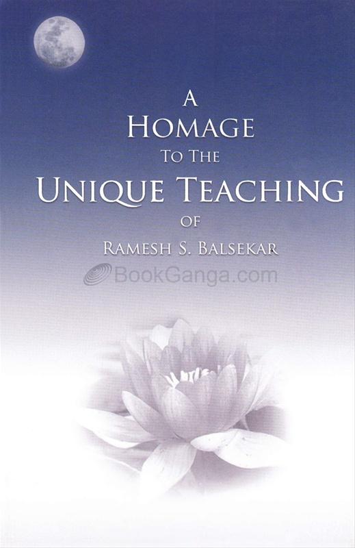 A Homage To The Unique Teaching of Ramesh S. Balsekar