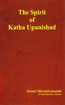 The Spirit Of Katha Upanishad