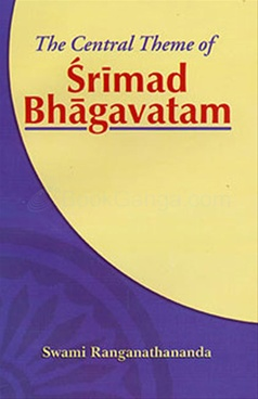The Central Theme Of Srimad Bhagavatam