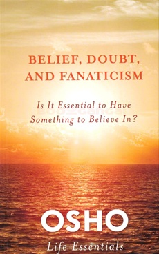 Belief, Doubt and Fanaticism: It is Essential to Have Something to Believe In?