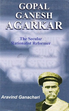 Gopal Ganesh Agarkar-The Secular Rationalist Reformer