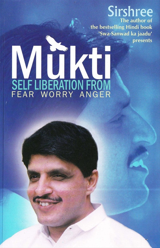 Mukti - Self Liberation From Fear, Worry And Anger