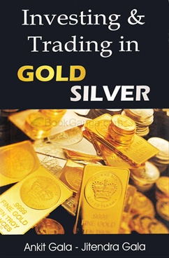 Investing And Trading In Gold Silver