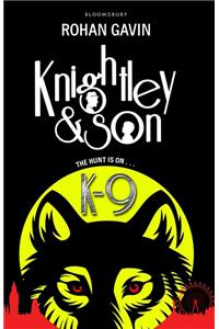 Knightly and Son: K-9
