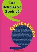 The Scholastic Book of Quotations