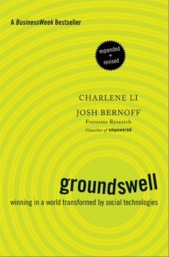 Groundswell, (Expanded and Revised Edition): Winning in a World Transformed by Social Technologies