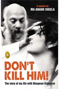 Don't Kill Him!